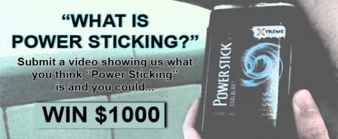 "Win $1000! What is ""Power Sticking"" Video Contest"